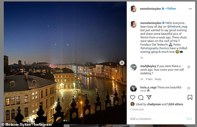 Shrewd:She later posted some evening snaps of her views across Venice from the week before with one follower asking - 'If you were there a week ago, how come you're not self isolating?'