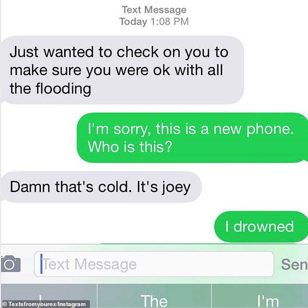 That's cold! This user claimed they'd drowned after their former flame text to ask if their house was ok after a flood