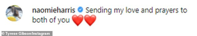 Among those commenting on Tyrese's post was his Black and Blue castmate Naomie Harris, who wrote: 'Sending my love and prayers to both of you'