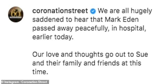 'We are hugely sadded': Coronation Street bosses shared a touching tribute to actor Mark Eden, who played Alan Bradley, on Instagram on Friday after the star's death at the age of 92