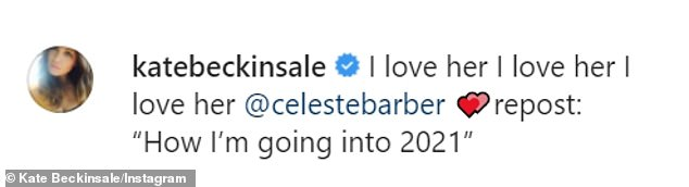 Love: 'How I'm going into 2021,' Celeste captioned the clip, which was reposted by Kate hours later as she said of the comedian, 'I love her I love her I love her @celestebarber'