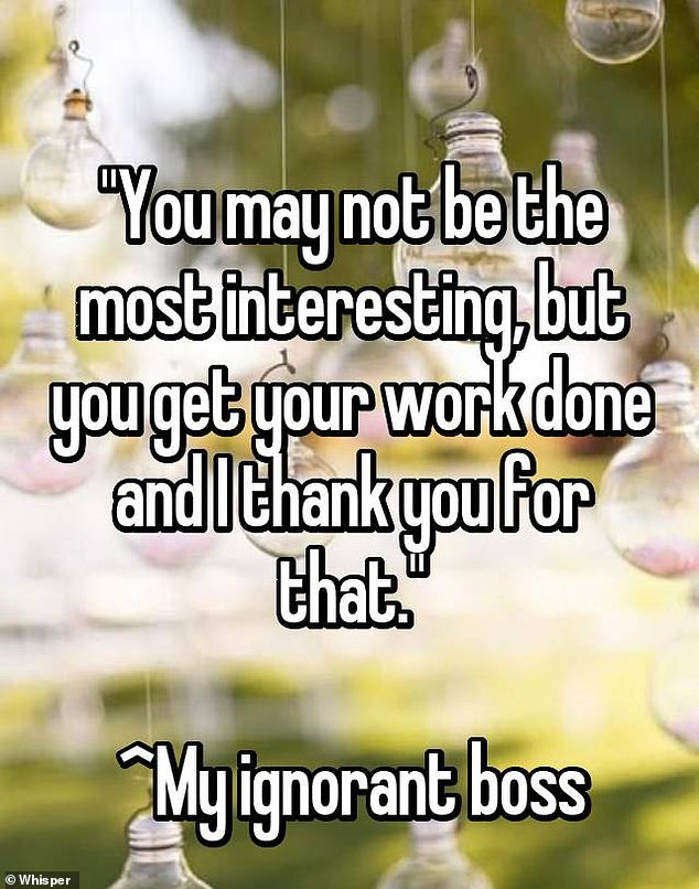 An employee recounted how her boss thanked her for doing her job well after telling her she was not the most interesting person on his team