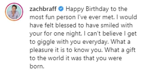 Sweet: In his own birthday tribute, Zach called her 'the most fun person I've ever met' and said he would have been 'blessed' just to meet her