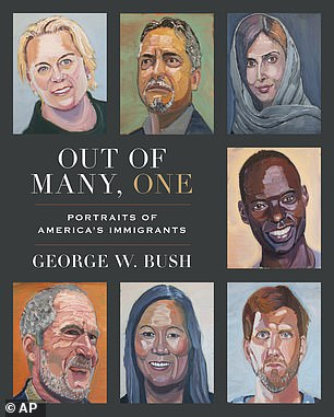 Next up: Bush will be releasing his second book of paintings, Out of Many, One: Portraits of America's Immigrants, on March 2