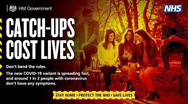 A second poster shows a group of friends laughing on a park bench together, before claiming 'catch-ups cost lives' and instructing Britons not to 'bend the rules' amid increasing signs of lockdown fatigue