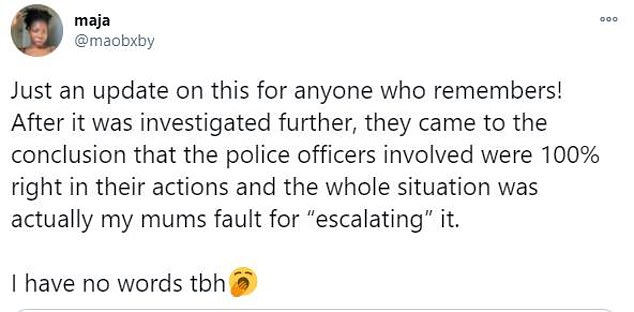 Maja claimed in a Twitter post on Thursday that a new investigation found the officers to be '100% right' and that her mother had been blamed for 'escalating' the situation