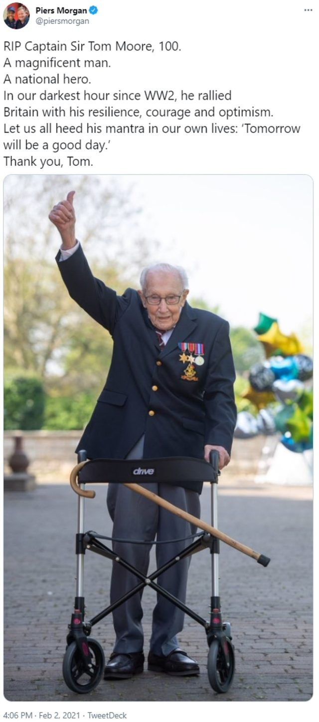 Piers Morgan led tributes to the great man, posting online: 'RIP Captain Sir Tom Moore, 100. A magnificent man.'