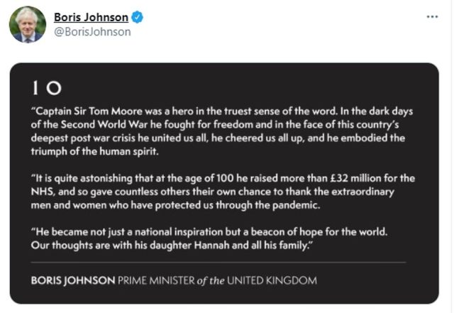 Prime Minister Boris Johnson said that Captain Sir Tom was a hero in the truest sense of the world and a beacon of hope