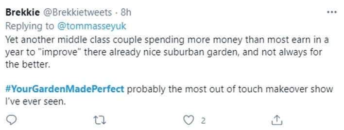 """One viewer penned:'Yet another middle class couple spending more money than most earn in a year to """"improve"""" their already nice suburban garden, and not always for the better' (pictured)"""
