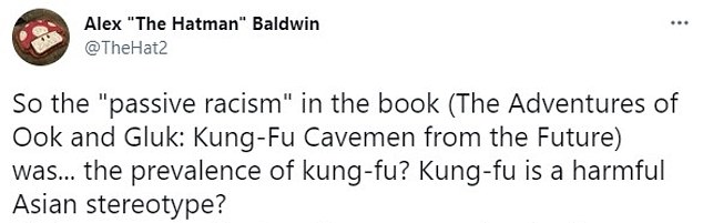 """Alex Baldwin tweeted: 'So the """"passive racism"""" in the book was...the prevalence of kung-fu? Kung-fu is a harmful Asian stereotype?'"""