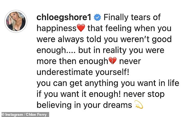 Achieving those goals: Chloe also shared a teary selfie as she told fans to 'never stop believing' in their dreams after admitting she didn't think she'd be able to secure her dream home