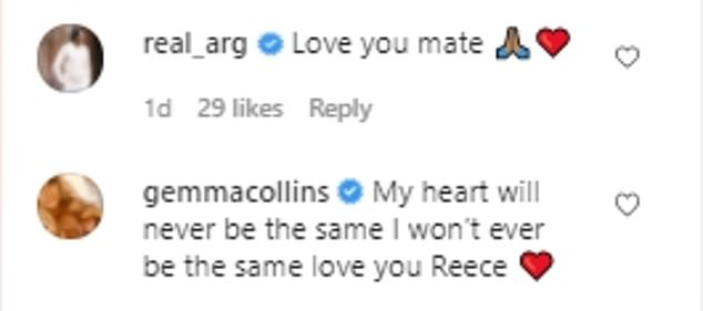 Sad:Gemma, 40, put: 'My heart will never be the same I won't ever be the same love you Reece ❤️', whileJames Argent added: 'Love you mate,' followed by a heart emoji and praying hands