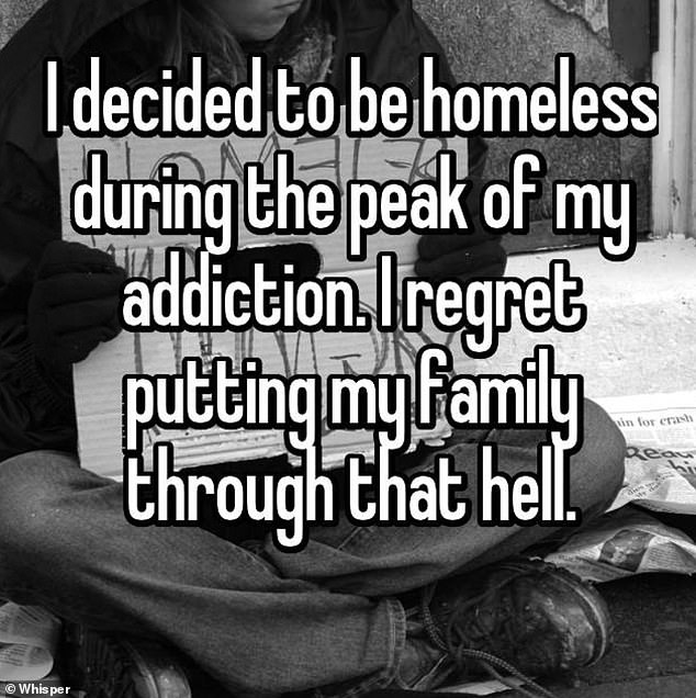 Elsewhere one person, fromHolden, Massachusetts, admitted that they chose to leave their home at the height of their addiction battle and massively 'regret' doing so