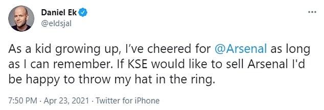 Spotify's Daniel Ek tweeted about his interest in buying Arsenal from Kroenke last week