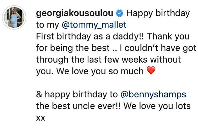 'First birthday as a daddy!': Georgia Kousoulou, 29, took to Instagram on Friday to congratulate her boyfriend Tommy Mallet for celebrating his first birthday as a father as he turned 29