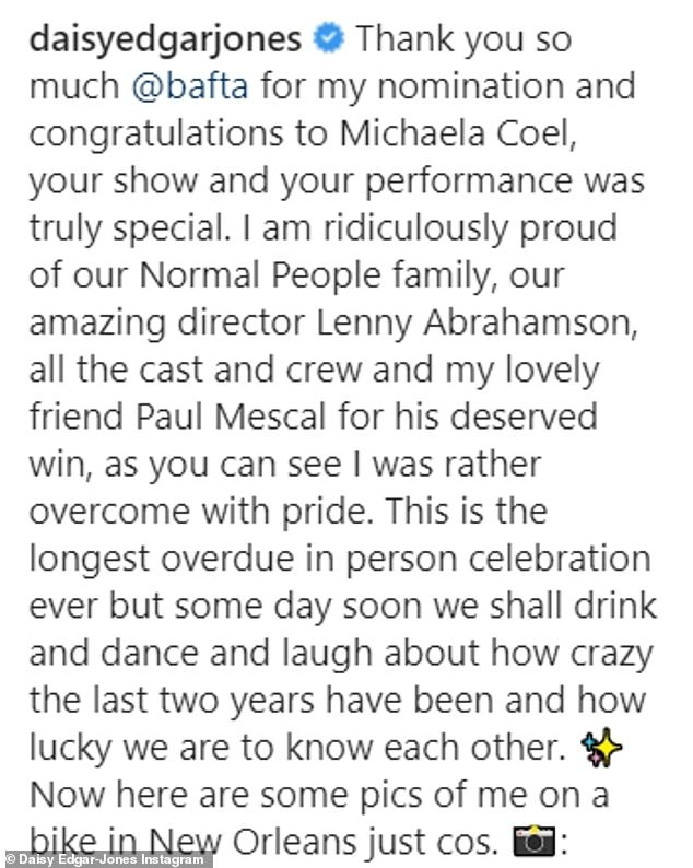 Daisy wrote: 'As you can see I was rather overcome with pride. I am ridiculously proud of my lovely friend Paul Mescal for his deserved win'