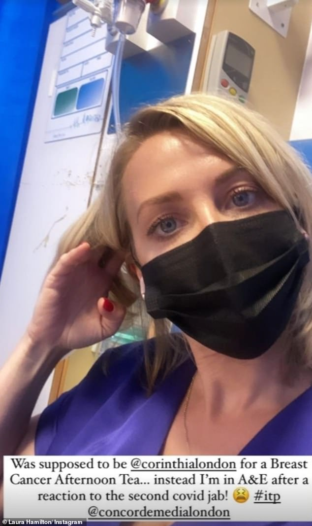 Shock: A Place In The Sun's Laura Hamilton revealed she on Monday she was rushed to hospital after having a reaction to her second dose of Covid-19 vaccine