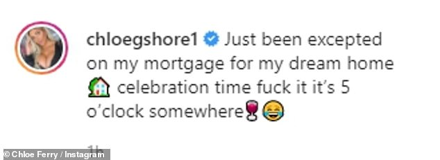 Cheers:It comes after Chloe told her followers last June that she was over the moon that her mortgage for the £1.1million property had been accepted