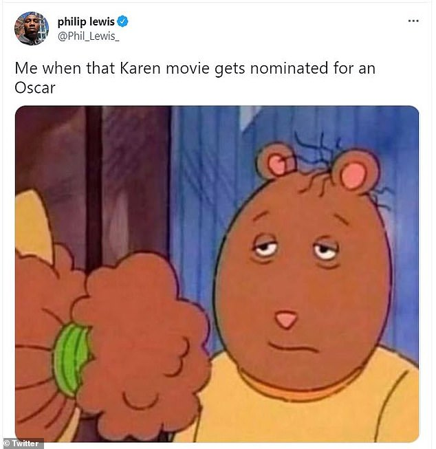 Meme: Philip Lewis added a meme stating that was his reaction when the Karen movie gets nominated for an Oscar