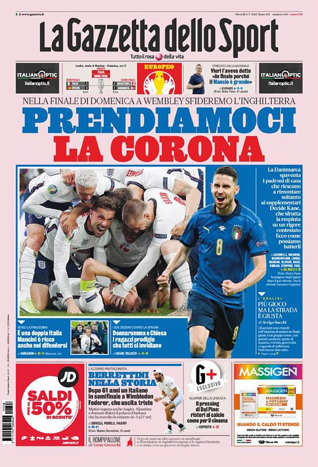 Gazzetto dello Sport proudly declared, 'Let's take the crown', adding that Denmark 'frightened' England