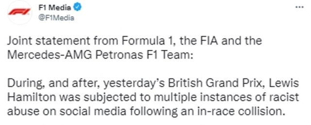 Today Formula One released a joint statement with the sport's governing body, the FIA, and Hamilton's team Mercedes-AMG Petronas condemning the abuse