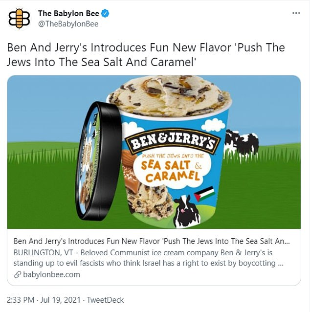 The satirical website The Babylon Bee joked that Ben & Jerry's would be introducing a new flavor called 'Push The Jews Into The Sea Salt And Caramel'