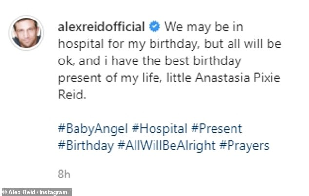 Birthday: Alex said 'We may be in hospital for my birthday, but all will be ok, and I have the best birthday present of my life, little Anastasia Pixie Reid'