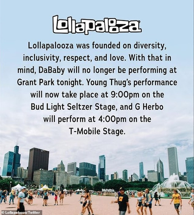'Lollapalooza was founded on diversity inclusivity, respect and love. With that in mind, DaBaby will no longer be performing at Grant Park tonight,' the festival spokesperson said in a tweet