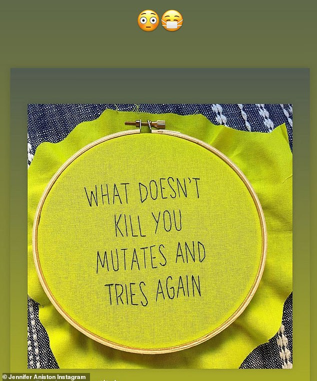 Masking up: Aniston posted this cross stitch reading, 'What doesn't kill you mutates and tries again'