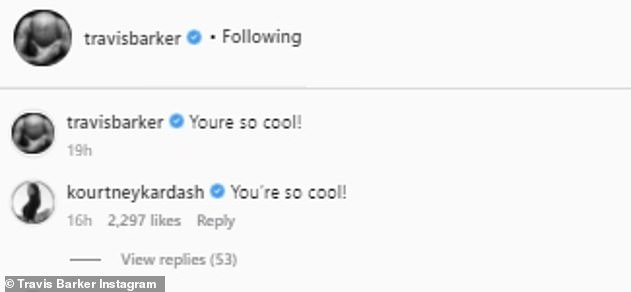 You're so cool: Kourtney wrote the same quote in the comments under the musician's post