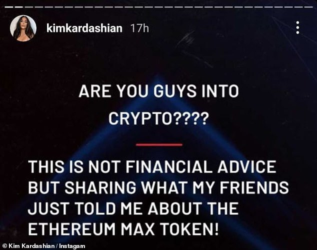 The reality TV star posted an advert for Ethereum Max – a digital 'token' similar to Bitcoin – on Instagram on Sunday. She said: 'Are you guys into crypto??? This is not financial advice but sharing what my friends told me about the Ethereum Max token!'