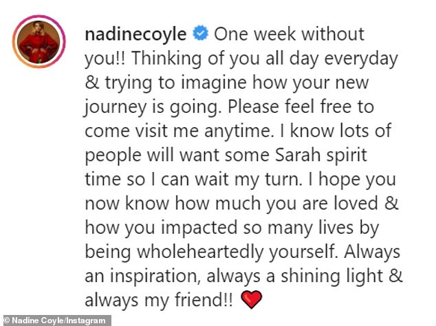 Message:Nadine wrote she has been thinking about her friend everyday and said she hopes Sarah knew 'how much [she] was loved'