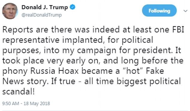 The president cited 'reports' that the FBI implanted spies in his campaign 'for political purposes' but provided no evidence