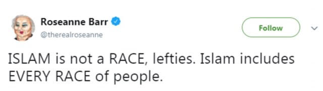 Roseanne later tweeted, in an attempt to defend her controversial joke, that 'Islam is not a race'