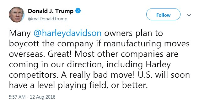 'Many @harleydavidson owners plan to boycott the company if manufacturing moves overseas. Great!' Trump tweeted