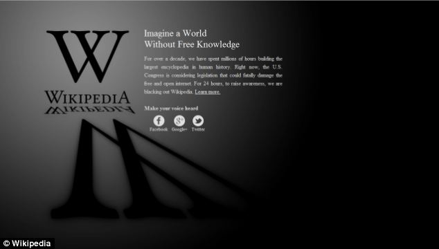 Black out: Wikipedia shut down its English-language site yesterday in protest at draconian plans to police the internet and combat piracy