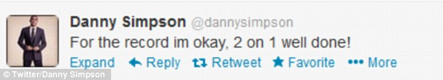 Reassurances: Danny told his Twitter followers he was feeling 'OK' following the brawl