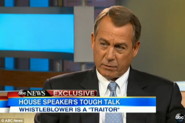 Anger: House Speaker John Boehner has branded the NSA whistleblower a 'traitor' for endangering his nation