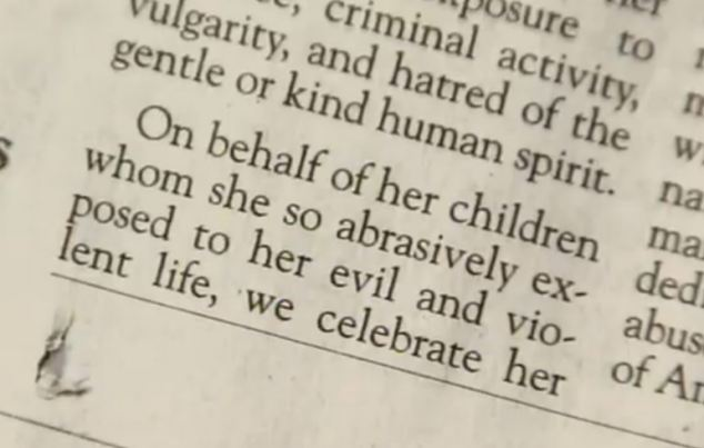 Neglect: One of the final paragraph of the obituary reads, 'On behalf of her children whom she so abrasively exposed to her evil and violent life'