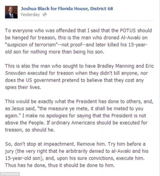 Crazy: Joshua Black, who is running to represent District 68 in the Sunshine state, argued that President Barack Obama should be executed for his foreign policies, according 'I¿m past impeachment,' Black wrote on Twitter. 'It¿s time to arrest and hang him high.'