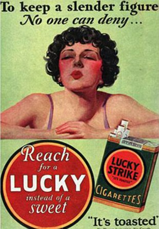 The Lucky Strike advert released in 1925, selling cigarettes as a diet aid