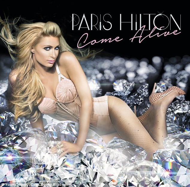 The diamond life: The cover art for her new single Come Alive; Hilton wore a corset and pink heels while on a bed of gems