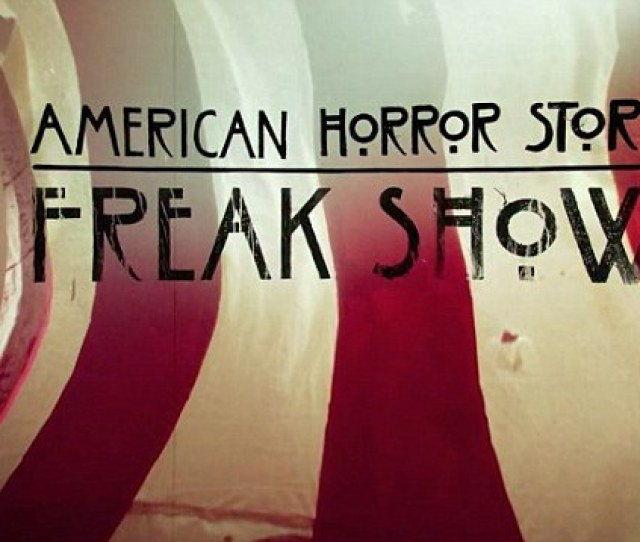 American Horror Story Freak Show Could Be Creepiest Yet As Title Sequence Is Released Daily Mail Online