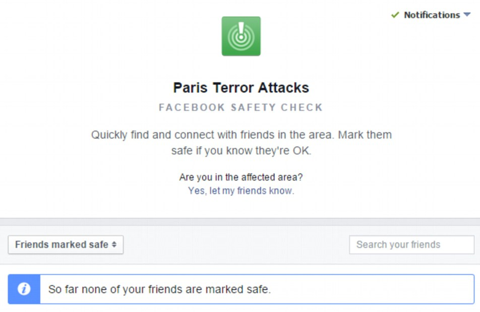 Users in Paris are being sent notifications by Facebook's mobile app, asking them whether they are safe, and offering to check on any of their friends. If Facebook notices that you are using a device in an affected area in Paris, it will ask: 'Are you safe?'