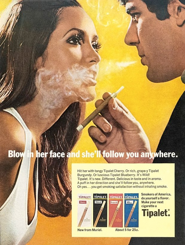 The 1960s campaign for Tipalet cigarettes shows a wide-eyed beauty in low-cut top and open mouth. The cigarette acts as an extension of the man's virility, emphasising women as passive sexual objects manipulated by men