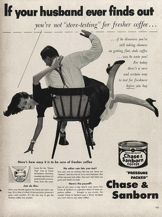 The not-so-subliminal message is that a man should be in control and should maintain his dominance over his wife – even when it comes to which coffee she buys – through physical intimidation