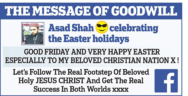 Hours before his murder, Mr Shah had written on Facebook: 'Good Friday and very Happy Easter, especially to my beloved Christian nation'