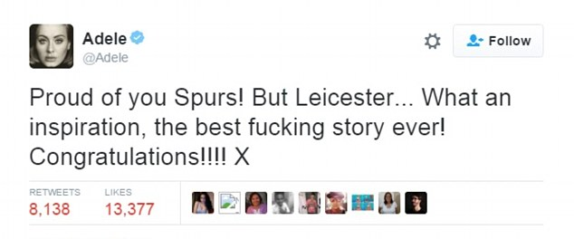 Adele has led the congratulatory messages to Leicester City this evening calling their 5,000/1 fairytale Premier League title win the 'best f****** story ever' and an 'inspiration' to football fans around the world
