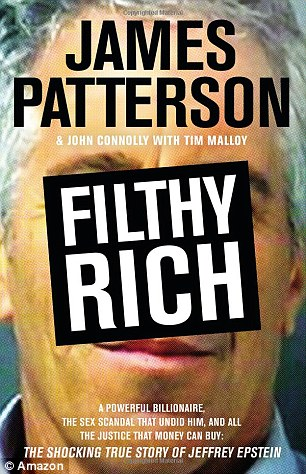 Filthy Rich: A Powerful Billionaire, the Sex Scandal that Undid Him, and All the Justice that Money Can Buy: The Shocking True Story of Jeffrey Epstein will hit stores on Monday