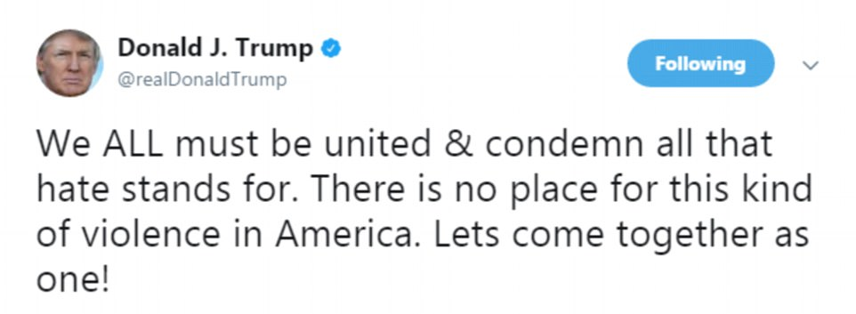 President Trump added: 'We ALL must be united & condemn all that hate stands for. There is no place for this kind of violence in America. Lets come together as one!'